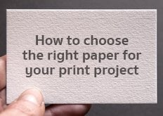 How to choose the right paper for your print project